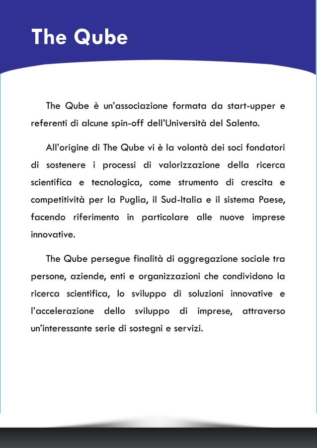 The Qube è un'associazione formata da start-upper e referenti di alcune spin-off dell'Università del Salento. All'origine ...