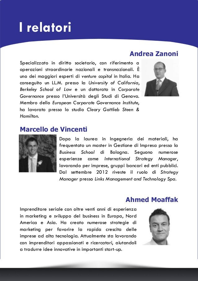 Marcello de Vincenti Dopo la laurea in Ingegneria dei materiali, ha frequentato un master in Gestione di Impresa presso la...