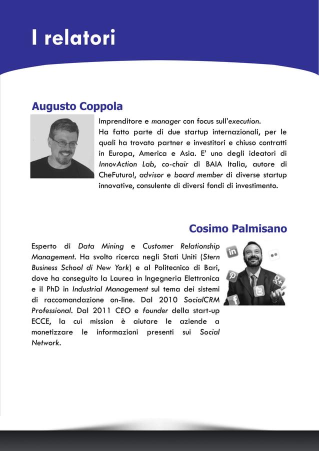 Augusto Coppola Imprenditore e manager con focus sull'execution. Ha fatto parte di due startup internazionali, per le qual...