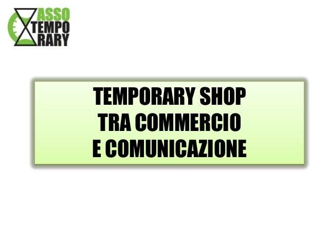 TEMPORARY SHOP TRA COMMERCIO E COMUNICAZIONE