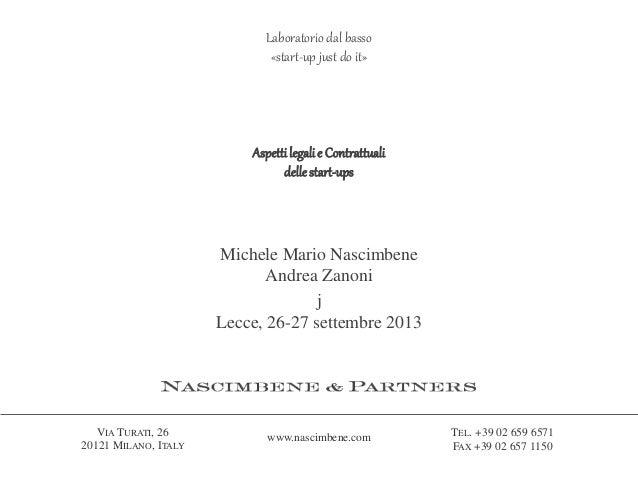 Laboratorio dal basso «start-up just do it»  Aspetti legali e Contrattuali delle start-ups  Michele Mario Nascimbene Andre...
