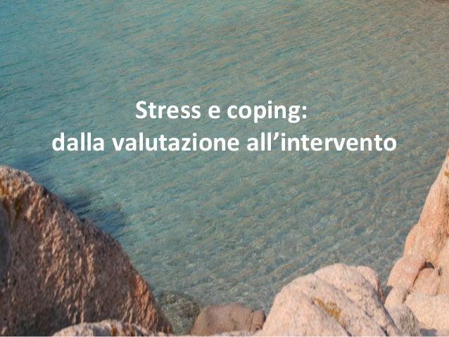 Stress e coping: dalla valutazione all'intervento
