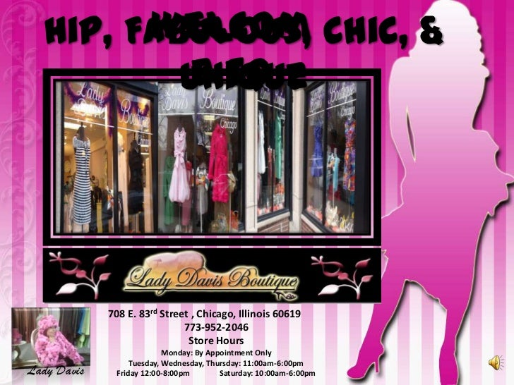 Welcom  Hip, Fabulous, Chic, &           e to          Unique             708 E. 83rd Street , Chicago, Illinois 60619    ...