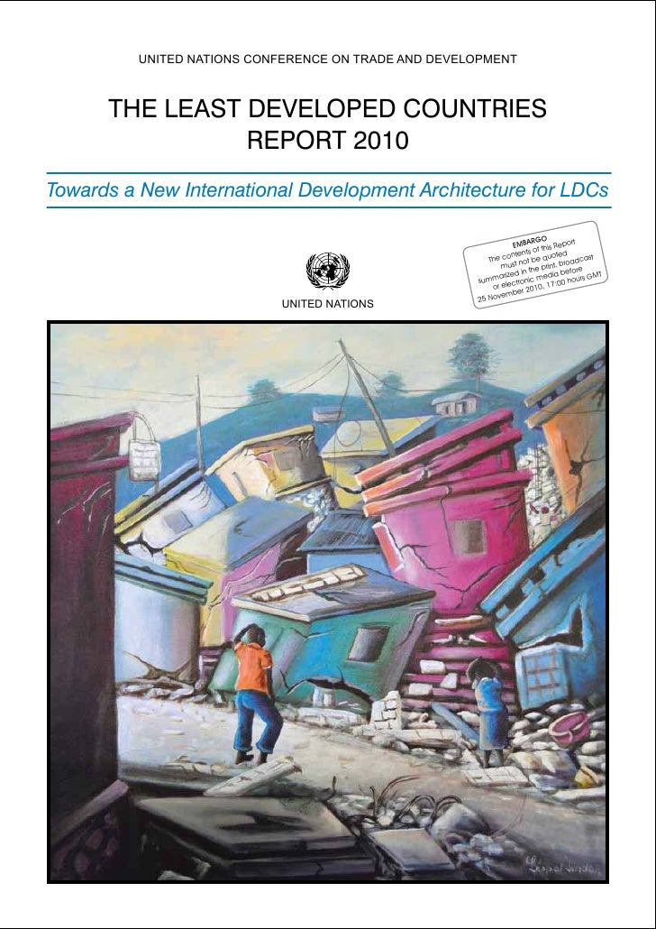 UNITED NATIONS CONFERENCE ON TRADE AND DEVELOPMENT      THE LEAST DEVELOPED COUNTRIES                REPORT 2010Towards a ...