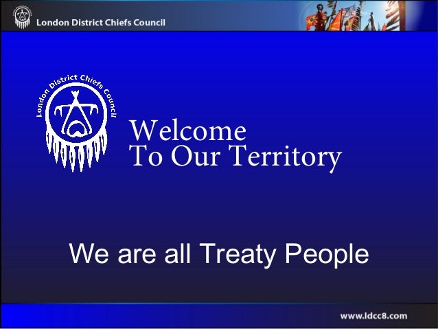 We are all Treaty People Welcome To Our Territory