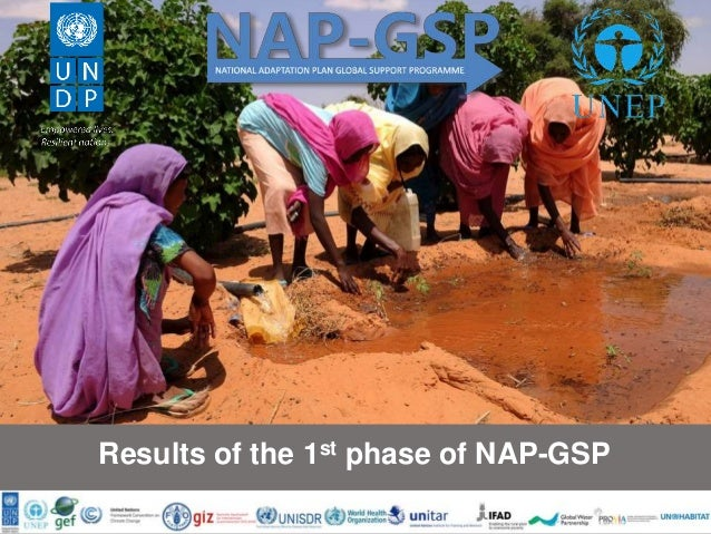 GEF LDCF Support to LDCs for NAPs process: Phase 2 7 October 2016, Bangkok Results of the 1st phase of NAP-GSP