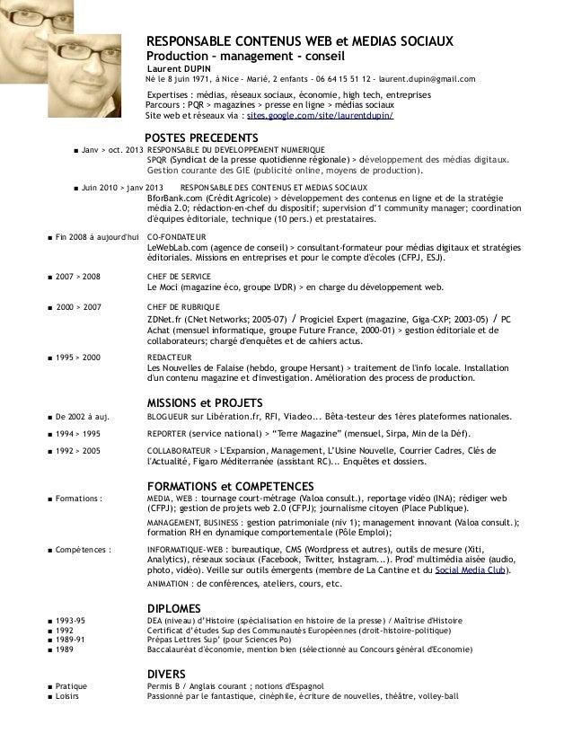 RESPONSABLE CONTENUS WEB et MEDIAS SOCIAUX Production – management - conseil Laurent DUPIN  Né le 8 juin 1971, à Nice - Ma...