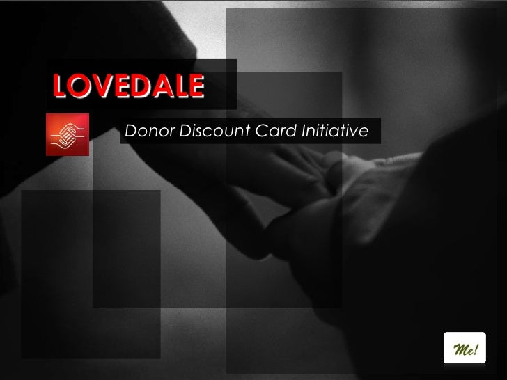 LOVEDALE<br />Donor Discount Card Initiative<br />