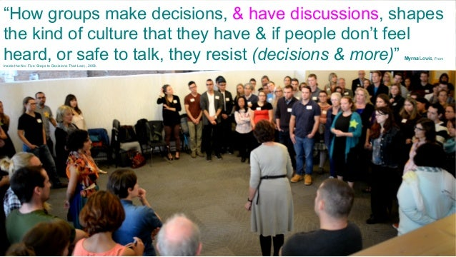 """Pru Gell  """"How groups make decisions, & have discussions, shapes the kind of culture that they have & if people don't fee..."""