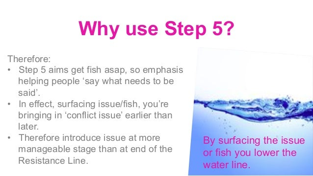 When to use Step 5 • When a group is having difficulty with an issue & is unable to decide. • When there are two differe...
