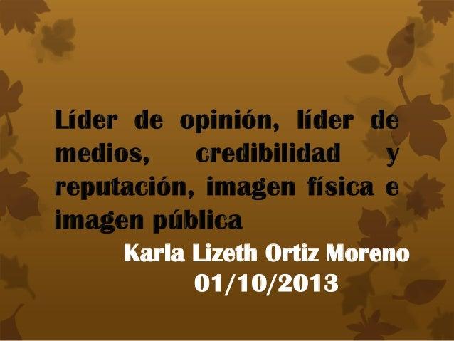 Karla Lizeth Ortiz Moreno 01/10/2013