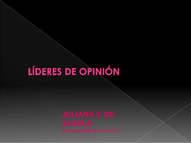 JULIANA V. DE ALSOLA julianalsola@yahoo.com.mx