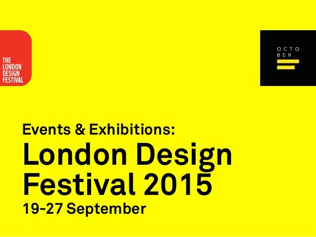 Events & Exhibitions: London Design Festival 2015 19-27 September