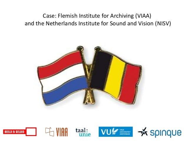 Case: Flemish Institute for Archiving (VIAA) and the Netherlands Institute for Sound and Vision (NISV)