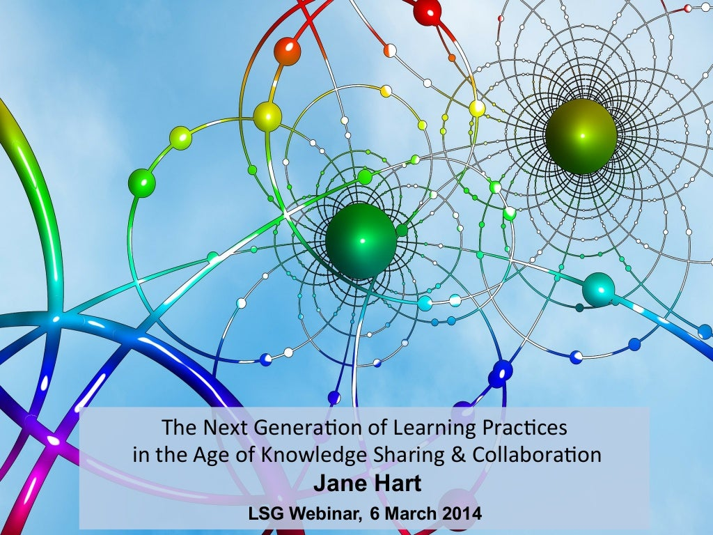 LSG Webinar: Next generation learning practices in the age of knowledge sharing and collaboration