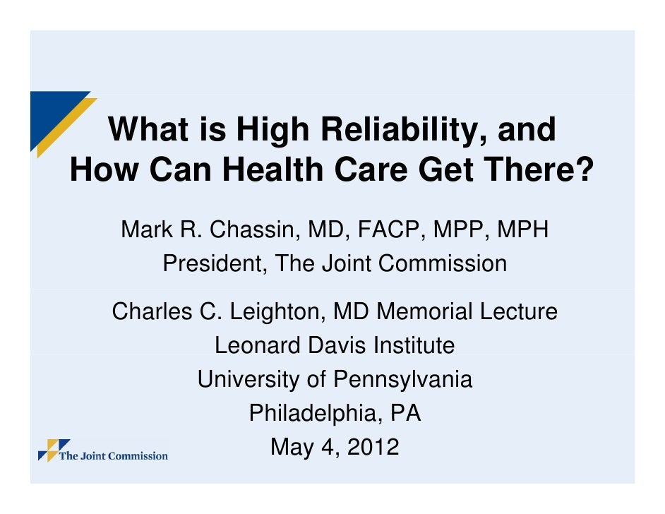 What is High Reliability, andHow C H lth CH   Can Health Care G t Th                     Get There? ?   Mark R Chassin, MD...