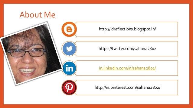 http://idreflections.blogspot.in/ https://twitter.com/sahana2802 in.linkedin.com/in/sahana2802/ http://in.pinterest.com/sa...