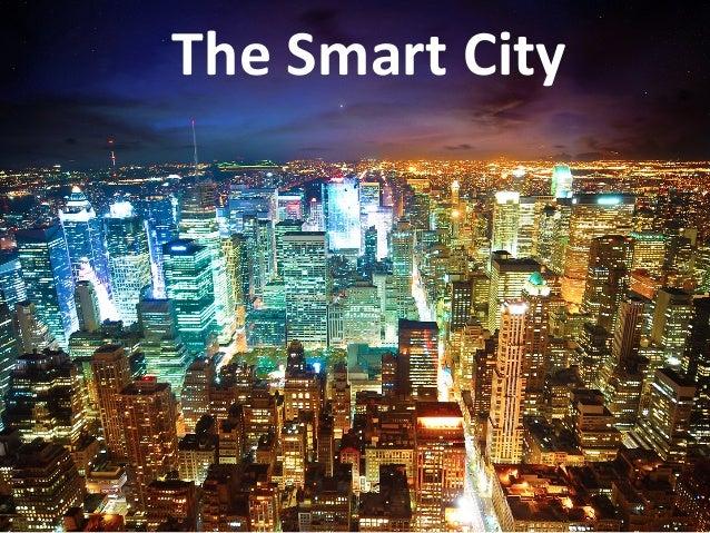 The Smart CityDigital Enterprise Research Institute                              www.deri.ie                        ...