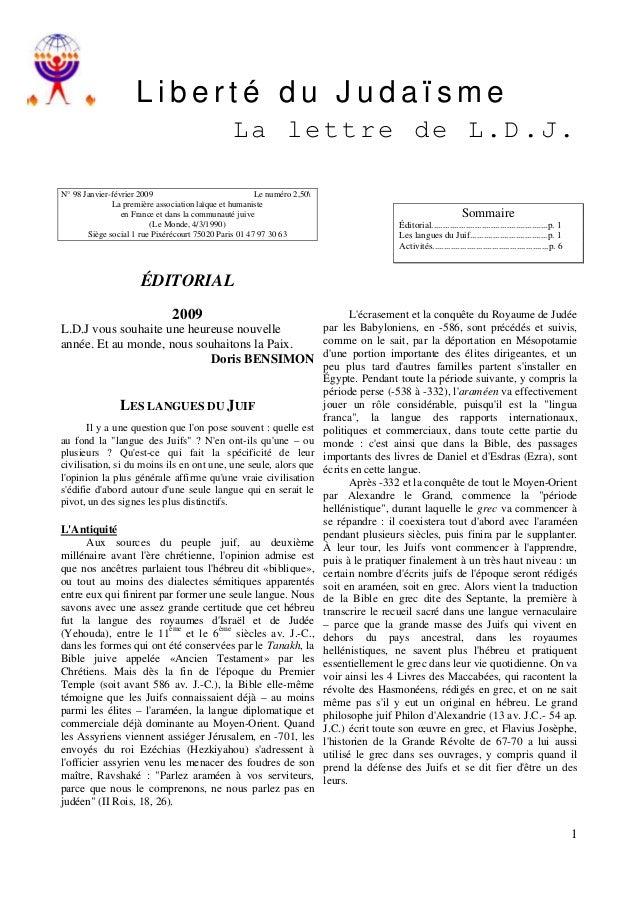 Liberté du Judaïsme L a l e t tr e d e L. D . J . N° 98 Janvier-février 2009 Le numéro 2,50 La première association laïque...