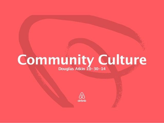Community Culture Douglas Atkin 10-30-14