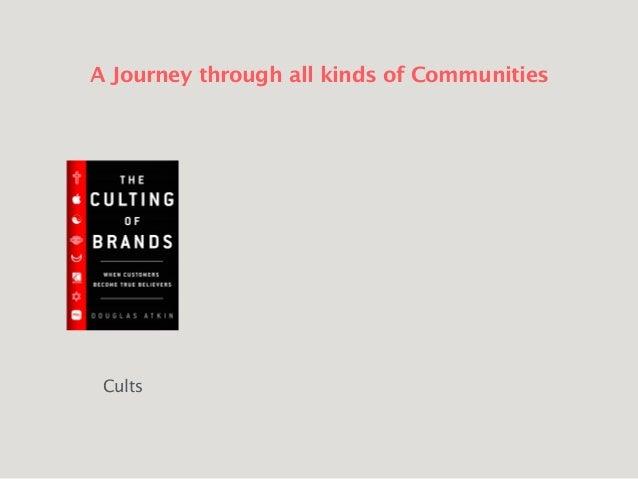 Douglas Atkin - How To Create A Powerful Community Culture Slide 2