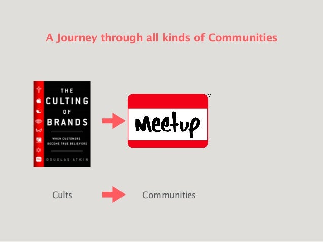 Douglas Atkin - How To Create A Powerful Community Culture Slide 3