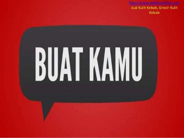 PARTNER KAMI : http://tammafood.com http://dafafoodindo.com http://franchisekebabmurah.com/ http://alatpanggangdagingkebab...