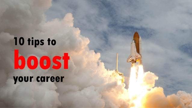 10 tips to boostyour career