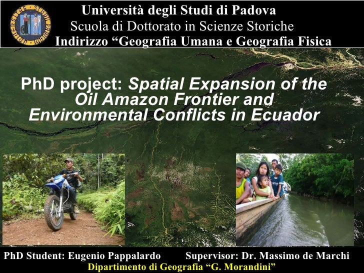 PhD project:  Spatial Expansion of the Oil Amazon Frontier and Environmental Conflicts in Ecuador Università degli Studi d...