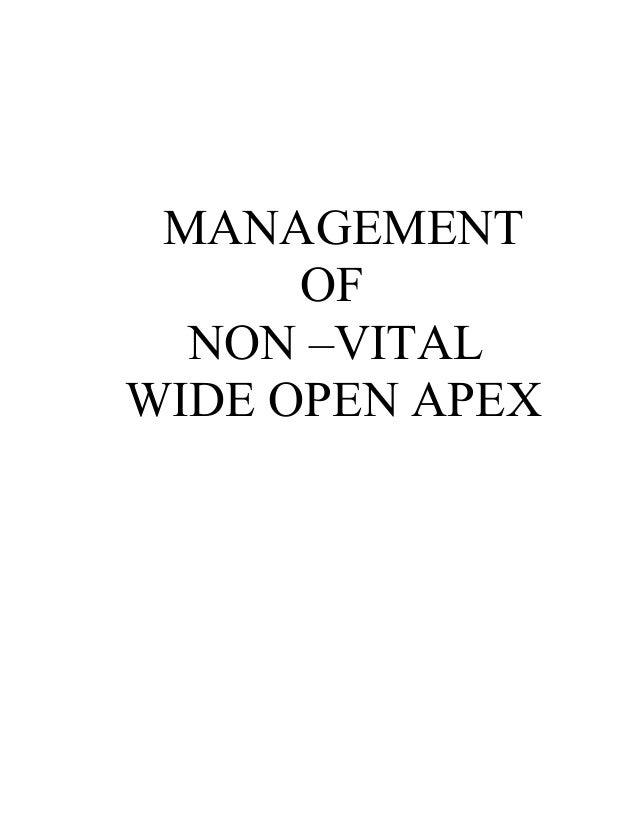 MANAGEMENT OF NON –VITAL WIDE OPEN APEX