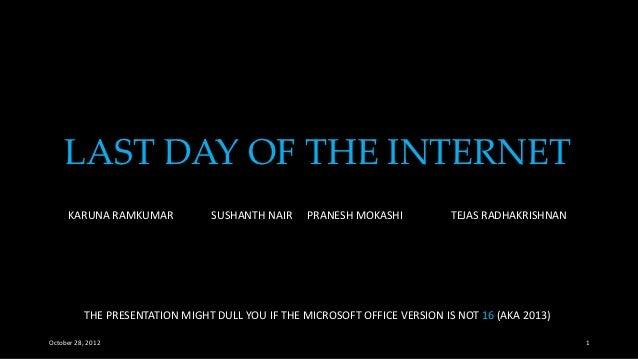 LAST DAY OF THE INTERNET     KARUNA RAMKUMAR             SUSHANTH NAIR     PRANESH MOKASHI          TEJAS RADHAKRISHNAN   ...