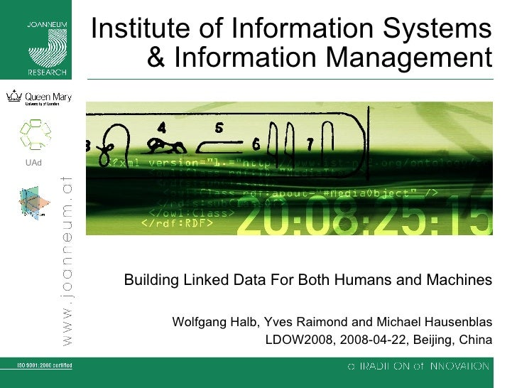 Institute of Information Systems & Information Management Building Linked Data For Both Humans and Machines Wolfgang Halb,...