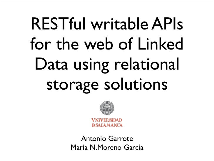 RESTful writable APIsfor the web of Linked Data using relational  storage solutions       Antonio Garrote     María N.More...