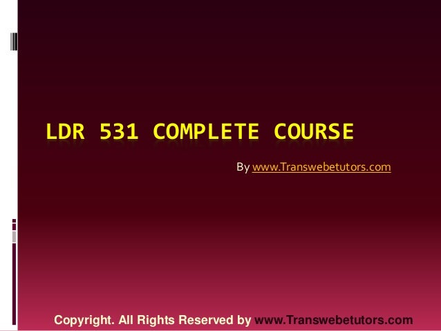 Ldr 531 entire course new ver