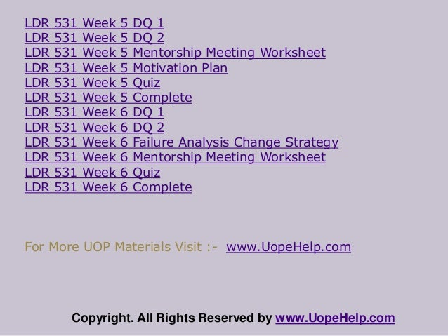 week 3 mentorship meeting worksheet Ldr 531 week 3 mentorship meeting worksheet complete the material: week 3 mentorship meeting worksheet clickthe assignment files tab to submit your assignment.