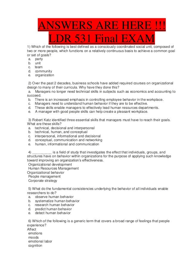 ANSWERS ARE HERE !!!        LDR 531 Final EXAM1) Which of the following is best defined as a consciously coordinated socia...