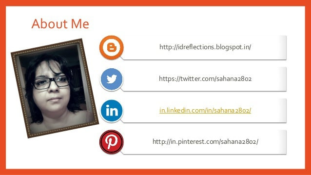 http://idreflections.blogspot.in/  https://twitter.com/sahana2802  in.linkedin.com/in/sahana2802/  http://in.pinterest.com...