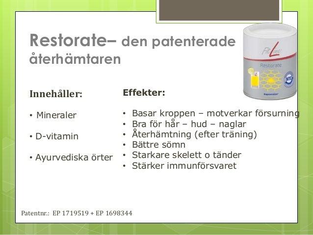 Restorate– den patenterade  återhämtaren  Innehåller:  • Mineraler  • D-vitamin  • Ayurvediska örter  Effekter:  • Basar k...