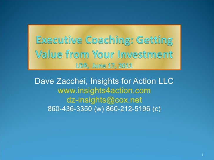 Dave Zacchei, Insights for Action LLC www.insights4action.com [email_address] 860-436-3350 (w) 860-212-5196 (c)