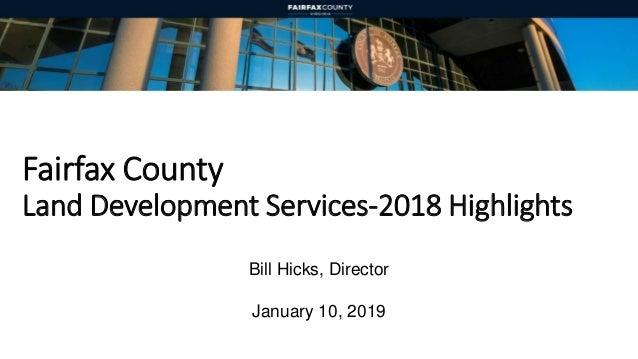 Bill Hicks, Director January 10, 2019 Fairfax County Land Development Services-2018 Highlights