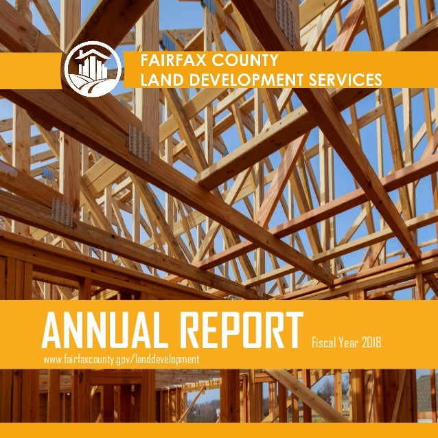 ANNUAL REPORT Fiscal Year 2018 www.fairfaxcounty.gov/landdevelopment