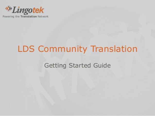 Powering the Translation Network LDS Community Translation Getting Started Guide