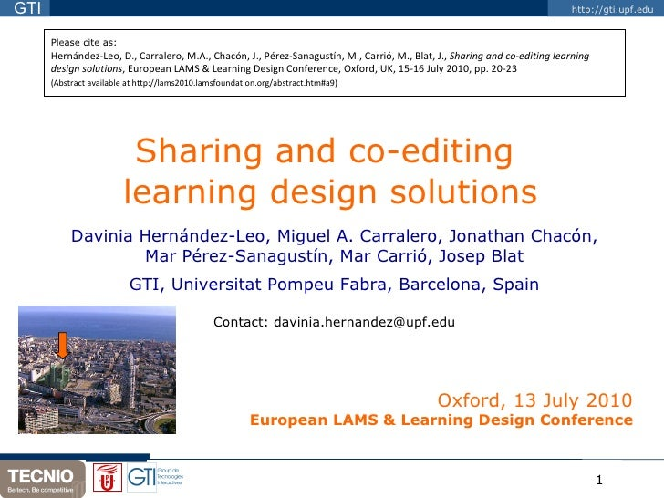 Sharing and co-editing  learning design solutions Davinia Hernández-Leo, Miguel A. Carralero, Jonathan Chacón, Mar Pérez-S...