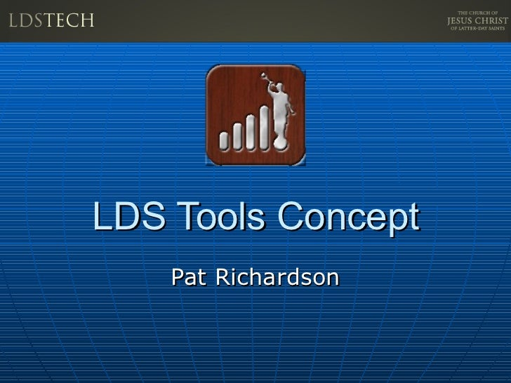 LDS Tools Concept Pat Richardson