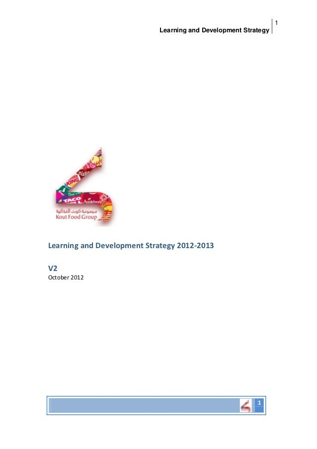 1                            Learning and Development StrategyLearning and Development Strategy 2012-2013V2October 2012   ...