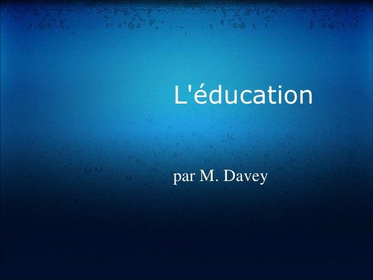 L'éducation   par M. Davey