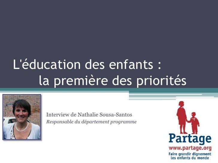 L'éducation des enfants : la première des priorités<br />Interview de Nathalie Sousa-Santos<br />Responsable du départeme...