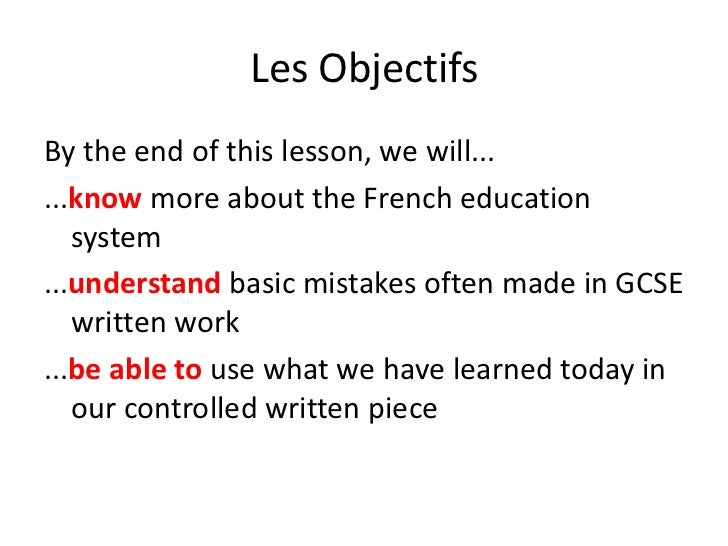 Les Objectifs<br />By the end of this lesson, we will...<br />...know more about the French education system<br />...under...