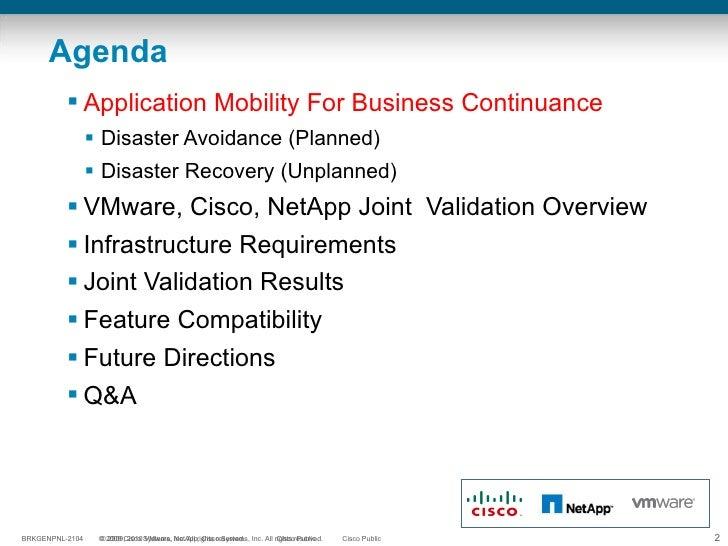 Agenda <ul><li>Application Mobility For Business Continuance </li></ul><ul><ul><li>Disaster Avoidance (Planned) </li></ul>...