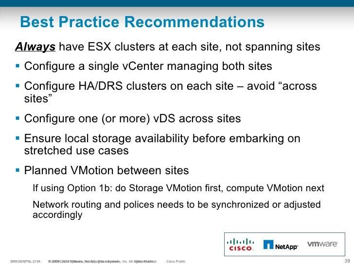 Best Practice Recommendations <ul><li>Always  have ESX clusters at each site, not spanning sites </li></ul><ul><li>Configu...